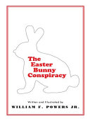 The Easter Bunny Conspiracy