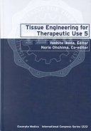 Tissue Engineering for Therapeutics Use 5 Book