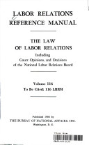LABOR RELATIONS REFERENCE MANUAL THE LAW OF LABOR RELATIONS Including Court Opinions  and Decisions of the National Labor Relations Board