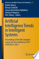 Artificial Intelligence Trends in Intelligent Systems  : Proceedings of the 6th Computer Science On-line Conference 2017 (CSOC2017) , Band 1