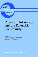 Physics  Philosophy  and the Scientific Community