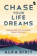 Chase Your Life Dreams Pdf/ePub eBook