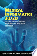 Medical Informatics 20 20  Quality and Electronic Health Records Through Collaboration  Open Solutions  and Innovation