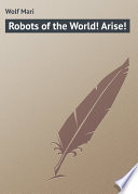 Robots of the World  Arise  Book