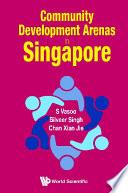 Community Development Arenas In Singapore