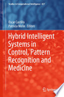 Hybrid Intelligent Systems in Control, Pattern Recognition and Medicine