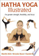 """Hatha Yoga Illustrated"" by Martin Kirk, Brooke Boon, Daniel DiTuro"