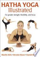 """Hatha Yoga Illustrated"" by Martin Kirk, Brooke Boon, Daniel DiTuro"