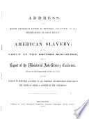 Address of the French Protestant pastors to ministers and pastors of all denominations in Great Britain, on American slavery; and the reply of the British ministers; with a report of the Ministerial Anti-Slavery Conference, held in Manchester, June 3rd, 1863, and the Address to ministers & pastors of all Christian denominations throughout the states of America