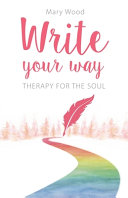 Write Your Way  Therapy for the Soul