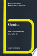 """Genius: The Natural History of Creativity"" by H. J. Eysenck, Michael Gelder, Jeffrey Gray, Richard Gregory, Robert Hinde, Christopher Lonquet-Higgins"
