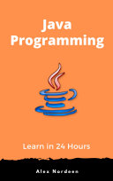 Learn Java Programming in 24 Hours