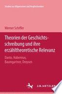 Theorien der Geschichtsschreibung und ihre erzähtheoretische Relevanz