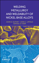 Welding Metallurgy and Weldability of Nickel-Base Alloys