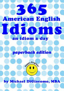 link to 365 American English idioms : an idiom a day in the TCC library catalog