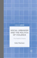 Social Urbanism and the Politics of Violence