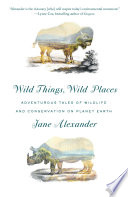 Wild Things  Wild Places Book