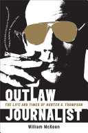 Outlaw Journalist: The Life and Times of Hunter S. Thompson [Pdf/ePub] eBook