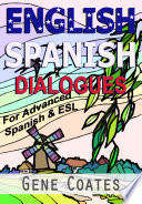 English-Spanish Dialogues for Advanced Spanish and ESL