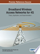 Broadband Wireless Access Networks for 4G  Theory  Application  and Experimentation
