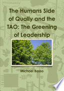 The Humans Side of Qualiy and the Tao  The Greening of Leadership Book