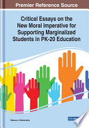 Critical Essays on the New Moral Imperative for Supporting Marginalized Students in PK 20 Education Book