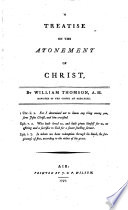 A Treatise on the Atonement of Christ  by William Thomson  A M      Book