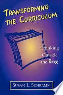 Transforming the Curriculum