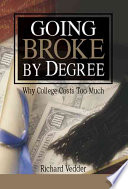 Going Broke by Degree