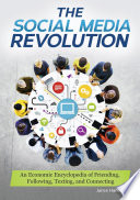 The Social Media Revolution  An Economic Encyclopedia of Friending  Following  Texting  and Connecting Book