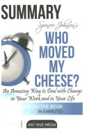 Spencer Johnson s Who Moved My Cheese  Summary Book