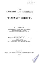 The Curability And Treatment Of Pulmonary Phthisis