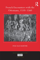 Pdf French Encounters with the Ottomans, 1510-1560 Telecharger