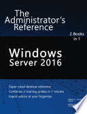 Windows Server 2016: The Administrator's Reference.pdf