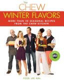 The Chew: Winter Flavors: More than 20 Seasonal Recipes from ...