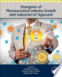 Emergence of Pharmaceutical Industry Growth with Industrial IoT Approach
