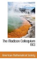 The Madison Colloquium 1913