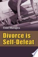 Divorce is Self Defeat