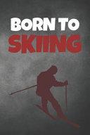 Born To Skiing