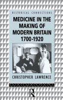 Medicine in the Making of Modern Britain  1700 1920
