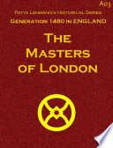 The Masters of London