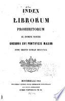 Index librorum prohibitorum ss. domini nostri Gregorii XVI pontificis maximi jussu editus, Romae MDCCCXLI.