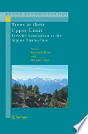 Trees at their Upper Limit, Treelife Limitation at the Alpine Timberline by Gerhard Wieser,Michael Tausz PDF