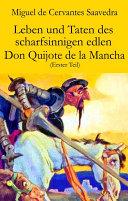 Leben und Taten des scharfsinnigen edlen Don Quijote de la Mancha (Erster Teil)