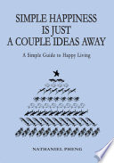 Simple Happiness Is Just A Couple Ideas Away Book PDF