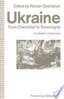 Ukraine  From Chernobyl    to Sovereignty