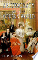 Aristocracy and the Modern World Book PDF
