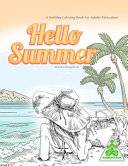 HELLO SUMMER BEACH Coloring Book  A Holiday Coloring Book For Adults Relaxation