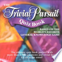 The Trivial Pursuit Quiz Book