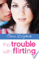 The Trouble with Flirting Book PDF